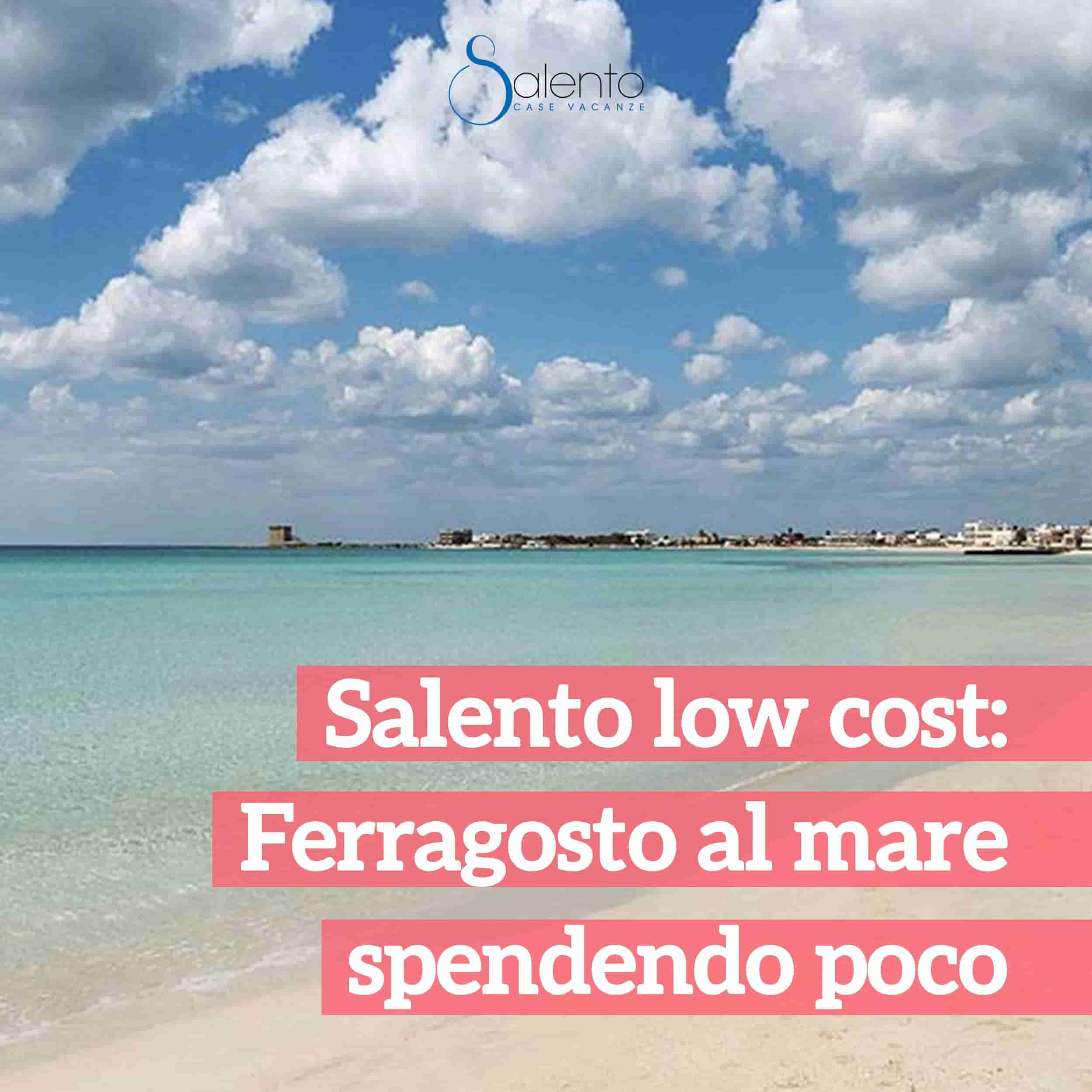 Salento low cost: August by the sea, spending little